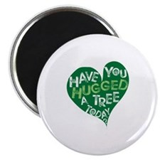 Have you Hugged a Tree Magnet