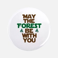 """May The Forest Be With You 3.5"""" Button"""