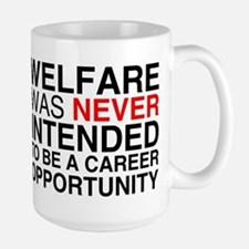 Welfare was never intended to Large Mug