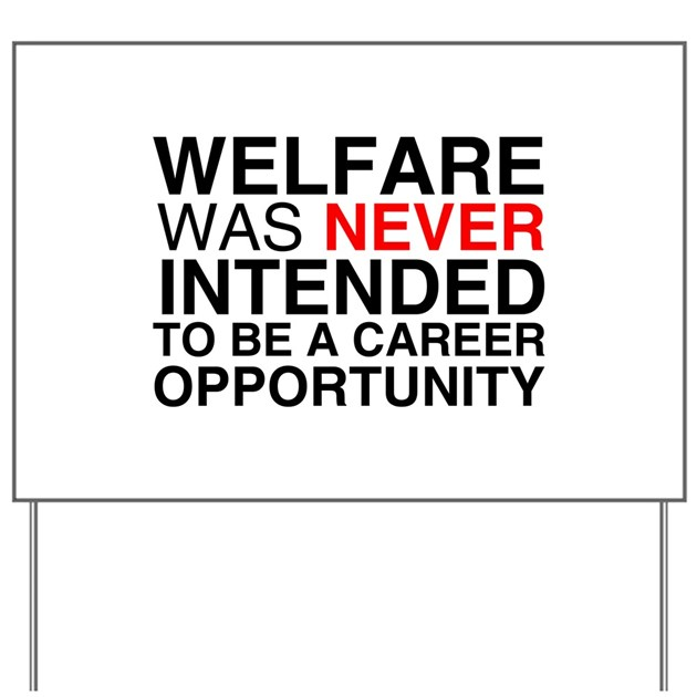 Welfare Was Never Intended To Yard Sign By Westwoodwear. What Is The Top Rated Dog Food. Uc Berkeley Computer Science. Wisconsin Sr22 Insurance Tampa Job Recruiters. Tefl Certification Programs Elisa Test Kits. How To Make A Domain For Free. Relationship Mapping Software. Website Optimization Companies. Masters Programs Without Gre