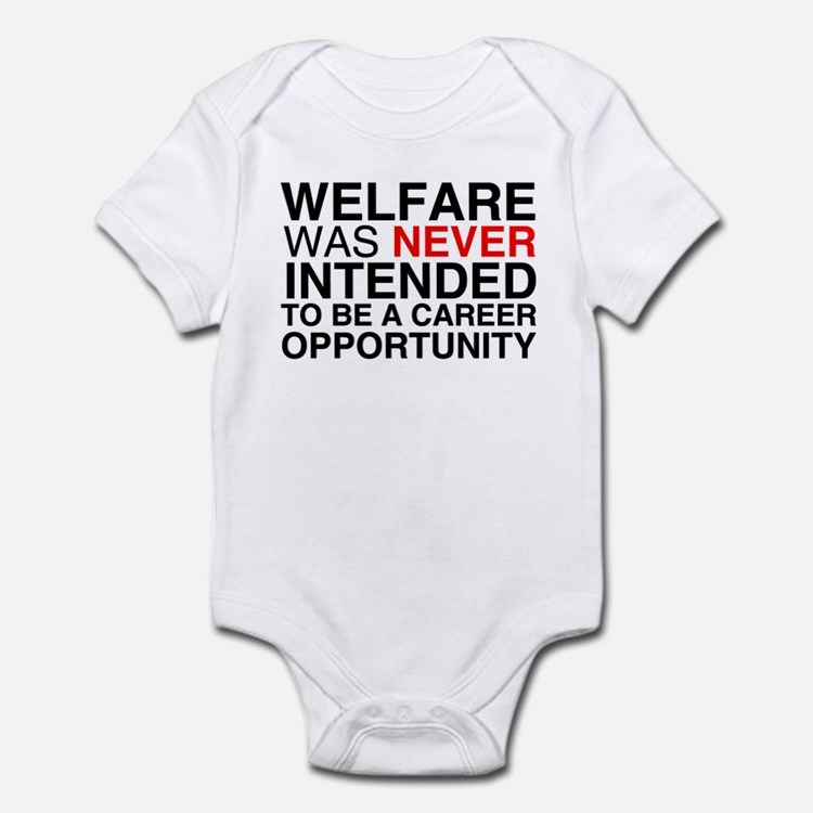 Welfare was never intended to Infant Bodysuit