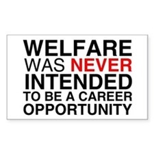 Welfare was never intended to Rectangle Decal