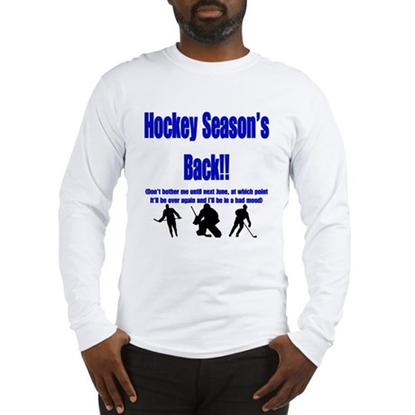 Hockey Season's Back!! Long Sleeve T-Shirt