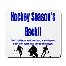 Hockey Season's Back!! Mousepad