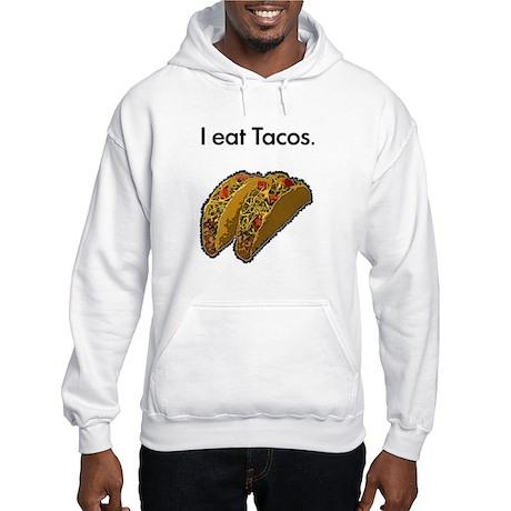 I eat Tacos Hooded Sweatshirt