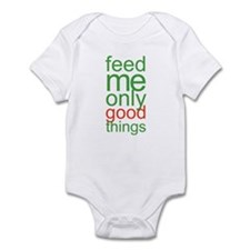Feed Me Only Good Things Infant Bodysuit