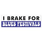 I Brake For Blues Festivals Bumper Sticker