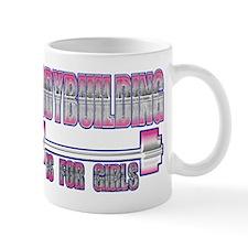 Bodybuilding is for girls Mug