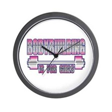 Bodybuilding is for girls Wall Clock