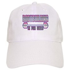Bodybuilding is for girls Baseball Cap