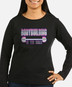 Bodybuilding is for girls T-Shirt