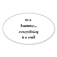 to a hammer... Oval Decal