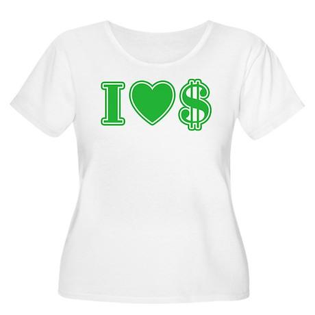 I Love Money Women's Plus Size Scoop Neck T-Shirt