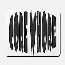 Core Whore Mousepad