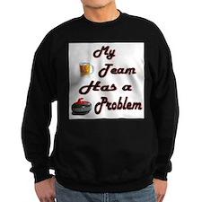 My Drinking Team... Sweatshirt