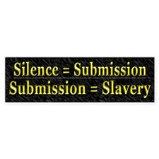 Silence = Submission = Slavery