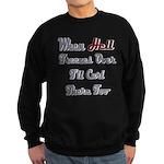 When Hell Freezes Over 2 Sweatshirt (dark)