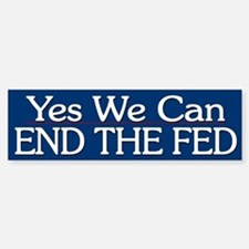 Yes End The Fed - Bumper Car Car Sticker