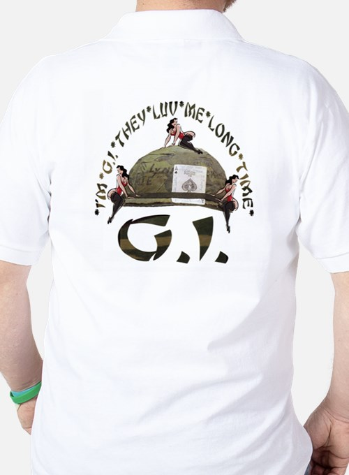 I'M G.I. THEY LUV ME LONG TIME T-Shirt