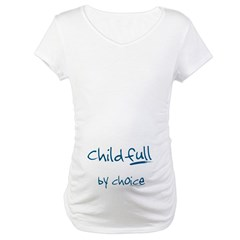 ChildFULL by choice Shirt