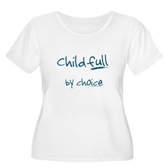 ChildFULL by choice T-Shirt
