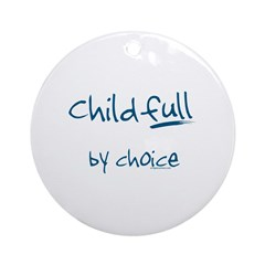 ChildFULL by choice Ornament (Round)