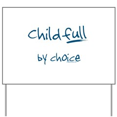ChildFULL by choice Yard Sign