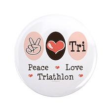 """Peace Love Tri 3.5"""" Button"""