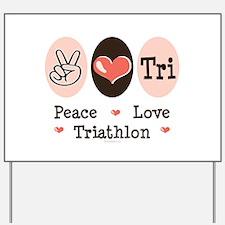 Peace Love Tri Yard Sign