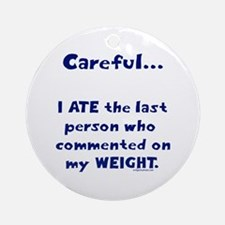 Weight comments Ornament (Round)