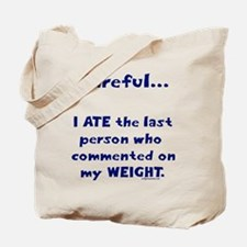 Weight comments Tote Bag