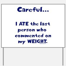 Weight comments Yard Sign