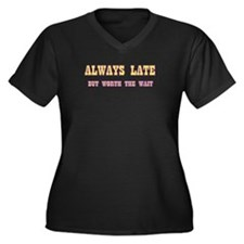 ALWAYS LATE Women's Plus Size V-Neck Dark T-Shirt