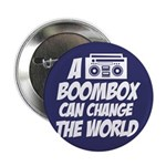 """A Boombox Can Change the World 2.25"""" Button"""
