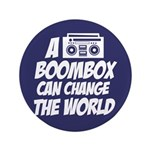 """A Boombox Can Change the World 3.5"""" Button"""