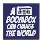 A Boombox Can Change the World Tile Coaster