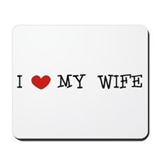 """I Love My Wife"" Mousepad"