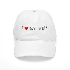"""""""I Love My Wife"""" Baseball Cap"""