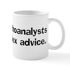 Some psychoanalysts give comp Mug