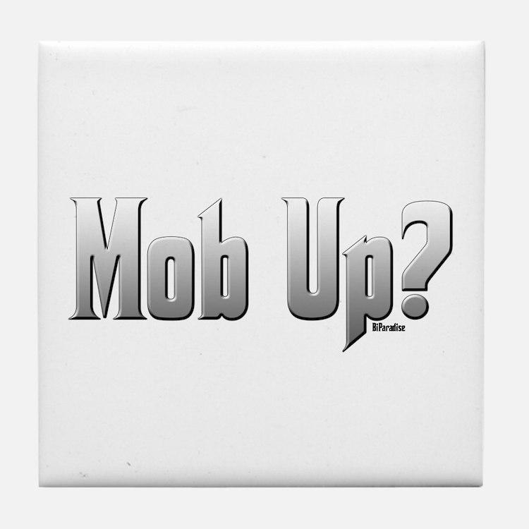 Mob Up? Tile Coaster