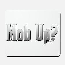 Mob Up? Mousepad