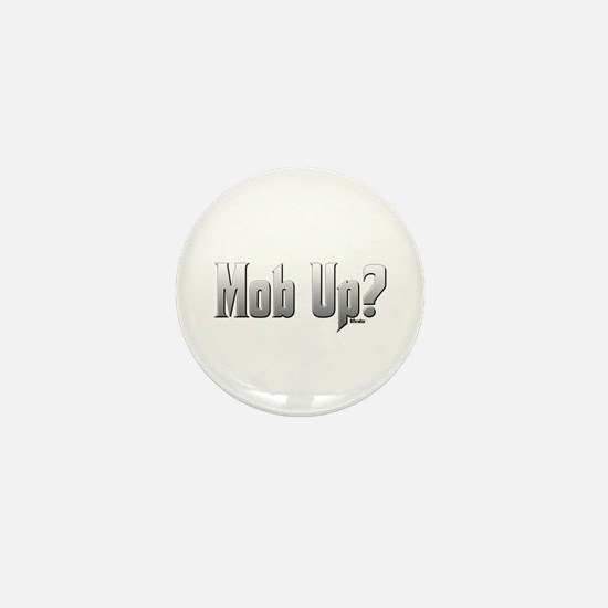 Mob Up? Mini Button