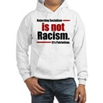 It's Not Racism Hooded Sweatshirt
