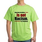 It's Not Racism Green T-Shirt