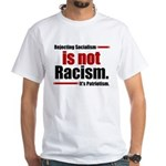 It's Not Racism White T-Shirt