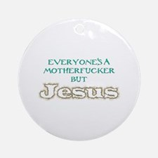 Everyone But Jesus Ornament (Round)