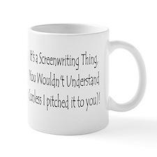 """""""Screenwriting Thing"""" Small Mug"""