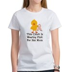 Pink Ribbon Chick For Mom Women's T-Shirt
