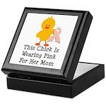 Pink Ribbon Chick For Mom Keepsake Box