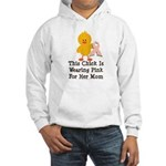 Pink Ribbon Chick For Mom Hooded Sweatshirt